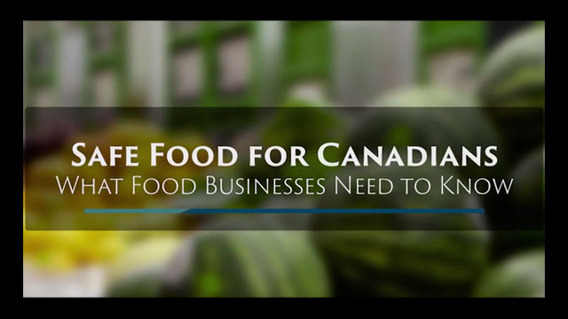 Safe Food for Canadians: What Food Businesses Need To Know