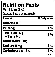 On the Nutrition Facts table, under the title Nutrition Facts, the serving size of both the food as sold and as prepared is declared for example Per 1 Tablespoon (2grams) and (about 1 cup prepared).